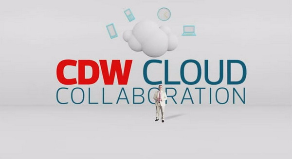 CDW Cloud Collaboration; access Any Time, Anywhere, on Any Device