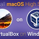 Install Mac OS high sierra in Windows 10 PC